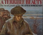 A terrible beauty : the art of Canada at war