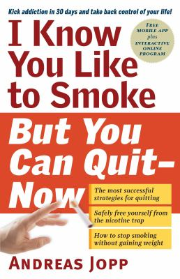 I know you like to smoke, but you can quit : now